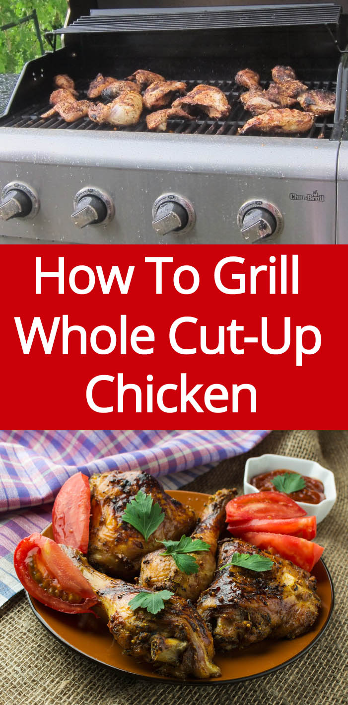 How To Grill Whole Cut-Up Chicken