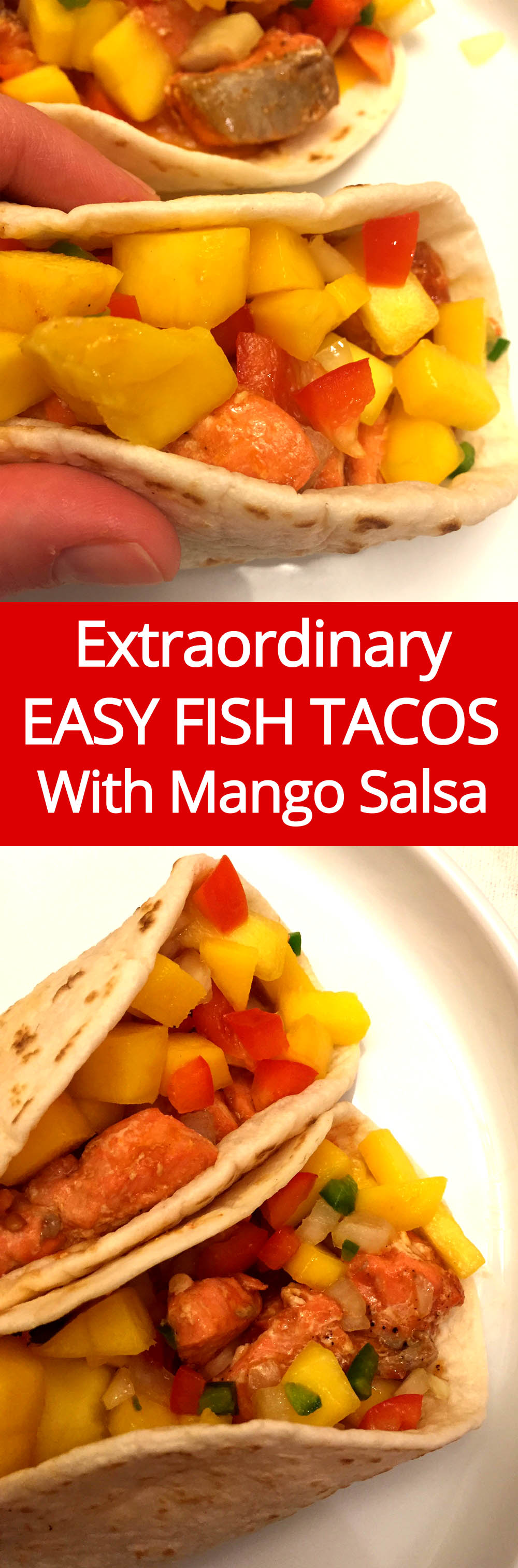 Easy Fish Tacos Recipe With Mango Salsa - mouthwatering!