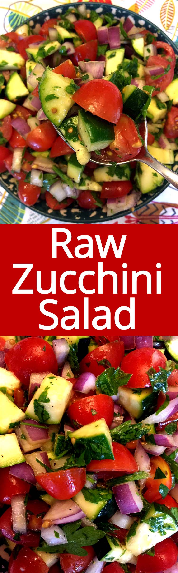This raw zucchini tomato salad is amazing! So healthy, refreshing and delicious! I make a huge batch of it and it's stays fresh for up to 5 days in a refrigerator!